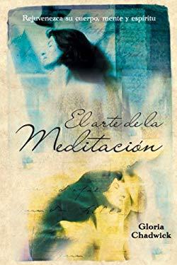 El Arte de La Meditacion: Rejuvenezca Su Cuerpo, Mente y Espritu = Inner Journeys 9780738710464