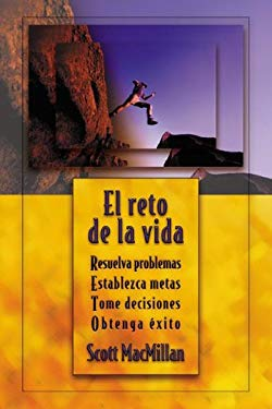 El Reto de La Vida: Resuelva Problemas, Establezca Metas, Tome Decisiones, Obtenga ?Xito = The Big Game 9780738704012