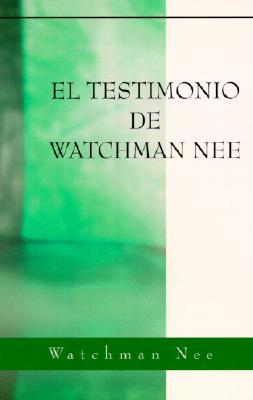 El Testimonio de Watchman Nee = Watchman Nee's Testimony 9780736312738