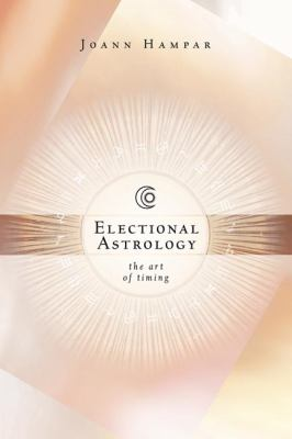Electional Astrology: The Art of Timing