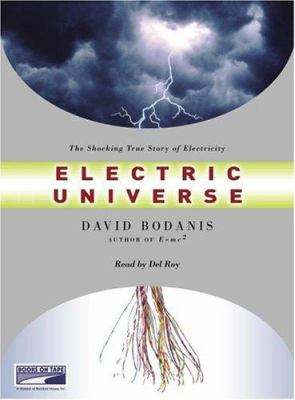 Electric Universe: The Shocking True Story of Electricity 9780736698344