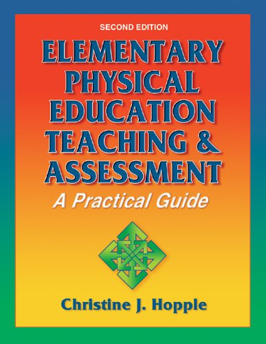 Elementary Physical Education Teaching & Assessment: A Practical Guide 9780736044059