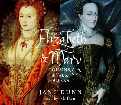 Elizabeth and Mary: Cousins, Rivals, Queens 9780739309827