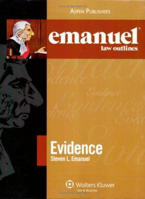 Emanuel Law Outlines: Evidence 9780735562998