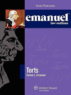 Emanuel Law Outlines: Torts 9780735570511