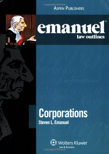 Emanuel Law Outlines: Corporations 9780735572270