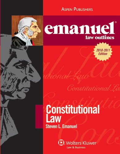 Emanuel Law Outlines: Constitutional Law 9780735590403