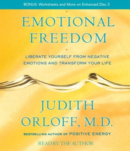 Emotional Freedom: Liberate Yourself from Negative Emotions and Transform Your Life 9780739357941