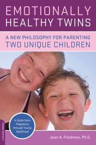 Emotionally Healthy Twins: A New Philosophy for Parenting Two Unique Children 9780738210872