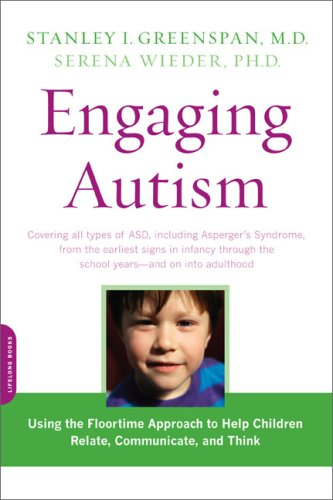 Engaging Autism: Using the Floortime Approach to Help Children Relate, Communicate, and Think 9780738210940