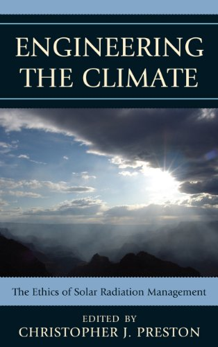 Engineering the Climate: The Ethics of Solar Radiation Management 9780739175408