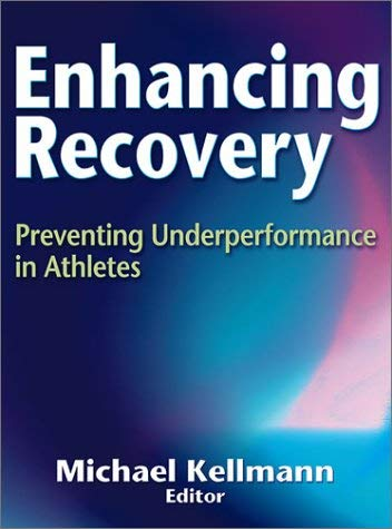 Enhancing Recovery: Preventing Under-Performance in Athletes 9780736034005
