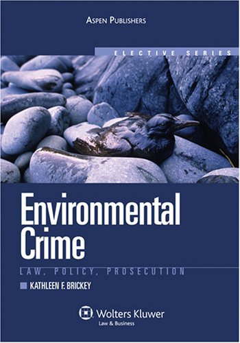 Environmental Crime: Law, Policy, Prosecution 9780735562493