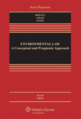 Environmental Law: A Conceptual and Pragmatic Approach 9780735594487