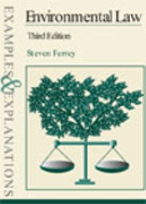 Environmental Law: Examples & Explanations, Second Edition 9780735520301