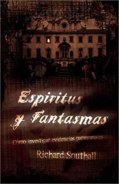 Espiritus y Fantasmas: Como Investigar Evidencias Paranormales = How to Be a Ghost Hunter 9780738703824