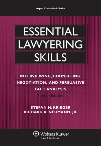 Essential Lawyering Skills: Interviewing, Counseling, Negotiation, and Persuasive Fact Analysis 9780735599963