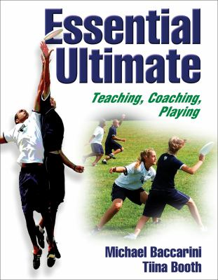 Essential Ultimate: Teaching, Coaching, Playing 9780736050937