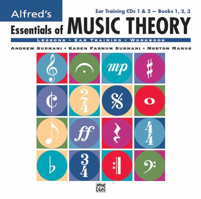 Essentials of Music Theory 1 & 2: Ear Training-Books 1,2,3
