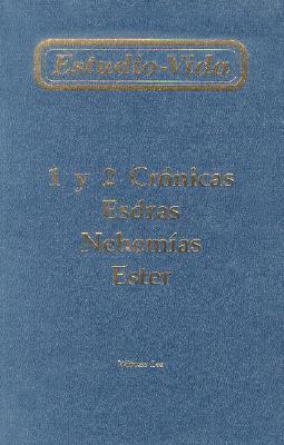 Estudio-Vida de 1 y 2 Cronicas, Esdras, Nehemias, Ester = Life-Study of 1 & 2 Chronicles, Ezra, Nehemiah, Esther 9780736311755
