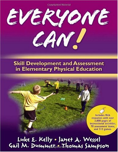 Everyone Can!: Skill Development and Assessment in Elementary Physical Education [With Free Web Access] 9780736062121