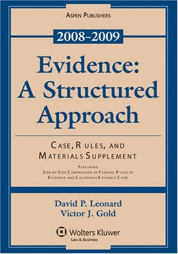 Evidence: A Structured Approach, Case, Rules, and Materials Supplement, 2008-2009 9780735572195