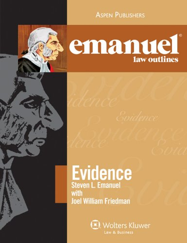 Emanuel Law Outlines: Evidence 9780735590427