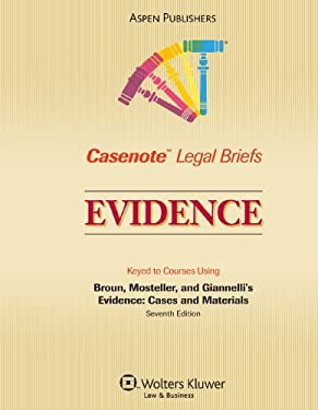 Evidence: Keyed to Courses Using Broun, Mosteller, and Giannelli's Evidence: Cases and Materials 9780735571181