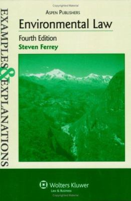 Examples & Explanations: Environmental Law, 4th Ed. 9780735563124