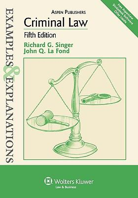 Examples & Explanations: Criminal Law, 5th Ed. 9780735588295