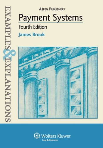 Examples & Explanations: Payment Systems, 4th Ed. 9780735588530