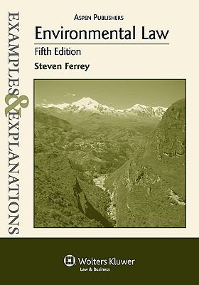 Examples & Explanations: Environmental Law, 5th Ed. 9780735588738