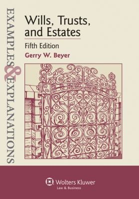 Examples & Explanations: Wills, Trusts, and Estates, 5th Edition 9780735588240