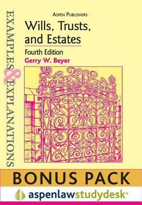 Examples & Explanations: Wills, Trusts and Estates 4th Ed. (Print + eBook Bonus Pack) 9780735598348