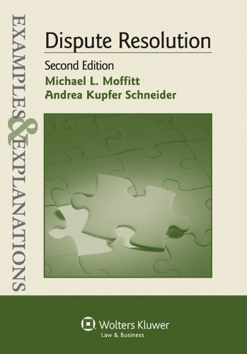 Examples & Explanations: Dispute Resolution, 2nd Ed. 9780735599567