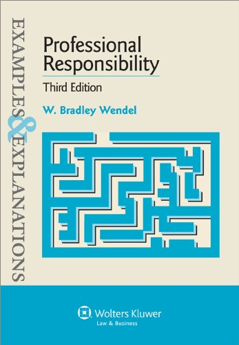 Examples & Explanations: Professional Responsibility, 3rd Ed. 9780735599598