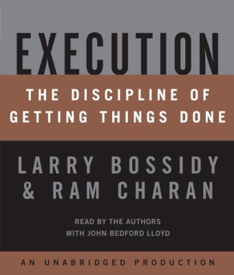 Execution: The Discipline of Getting Things Done 9780739302750