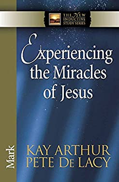 Experiencing the Miracles of Jesus 9780736925136