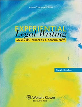 Experiential Legal Writing: Analysis, Process, and Documents 9780735509634
