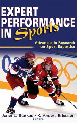 Expert Performance in Sports: Advances in Research on Sport Expertise 9780736041522