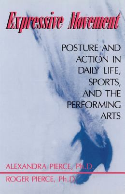 Expressive Movement: Posture and Action in Daily Life, Sports, and the Performing Arts 9780738208312