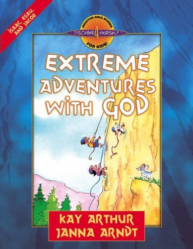 Extreme Adventures with God: Isaac, Esau, and Jacob 9780736909372