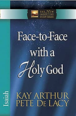 Face-To-Face with a Holy God: Isaiah 9780736923057