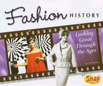 Fashion History: Looking Great Through the Ages 9780736878821