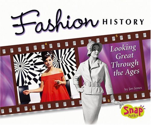 Fashion History: Looking Great Through the Ages 9780736868280