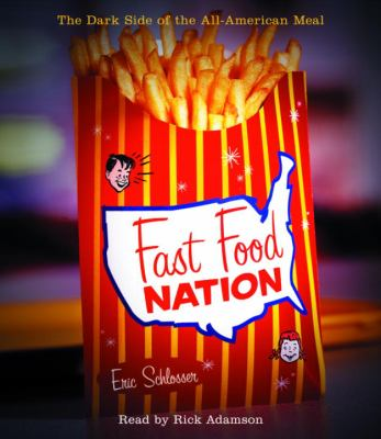 Fast Food Nation: The Dark Side of the All-American Meal 9780739312506