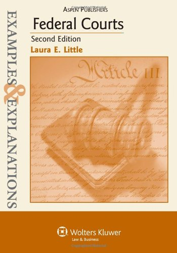 Examples & Explanations: Federal Courts, 2nd Ed. 9780735588264