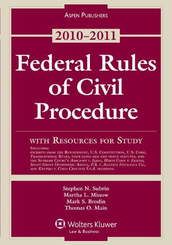 Federal Rules of Civil Procedure with Resources for Study, 2010-2011 Edition 9780735590663