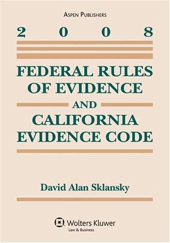Federal Rules of Evidence and California Evidence Code 9780735572133