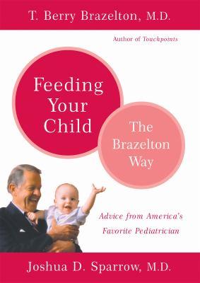 Feeding Your Child - The Brazelton Way 9780738209197